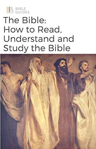 the-bible-how-to-read-understand-and-study-the-bible-bible-guides