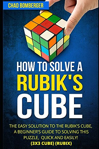 how-to-solve-a-rubiks-cube-the-easy-solution-to-the-rubiks-cube-a-beginners-guide-to-solving-this-puzzle-quick-and-easily-3x3-cube-rubix