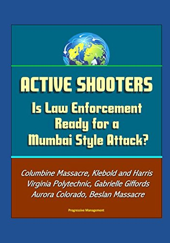 active-shooters-is-law-enforcement-ready-for-a-mumbai-style-attack-columbine-massacre-klebold-and-harris-virginia-polytechnic-gabrielle-giffords-aurora-colorado-beslan-massacre