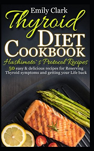 thyroid-diet-cookbook-hashimotos-protocol-recipes-50-easy-delicious-recipes-for-reserving-thyroid-symptoms-and-getting-your-life-back