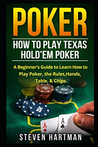 poker-how-to-play-texas-holdem-poker-a-beginners-guide-to-learn-how-to-play-poker-the-rules-hands-table-chips