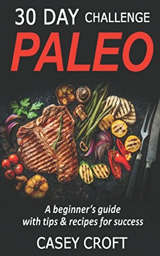paleo-30-day-challenge-a-beginners-guide-to-diet-rapid-weight-loss-natural-living