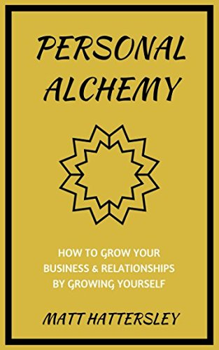 personal-alchemy-how-to-grow-your-business-relationships-by-growing-yourself