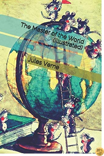 The Master of the World (Illustrated)