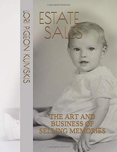 estate-sales-the-art-and-business-of-selling-memories-volume-one