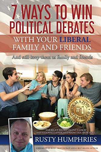 7-ways-to-win-political-debates-with-your-liberal-family-and-friends-and-still-keep-them-as-family-and-friends