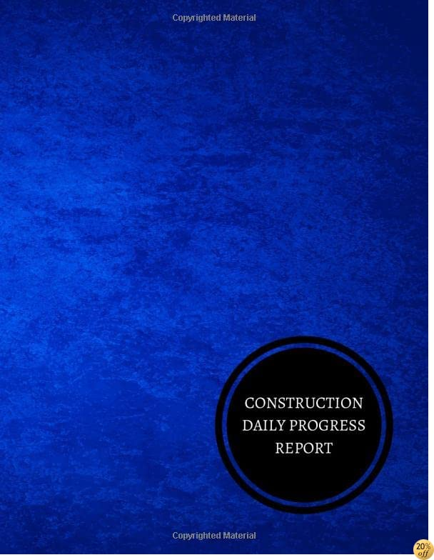 Construction Daily Progress Report: Construction Log Book