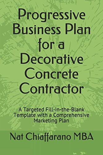 progressive-business-plan-for-a-decorative-concrete-contractor-a-targeted-fill-in-the-blank-template-with-a-comprehensive-marketing-plan