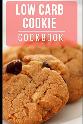 low-carb-cookie-cookbook-healthy-and-delicious-low-carb-cookie-recipes-for-burning-fat-low-carb-diet