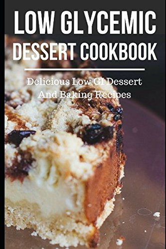 low-glycemic-dessert-cookbook-delicious-low-gi-dessert-and-baking-recipes-low-glycemic-index-diet-recipes