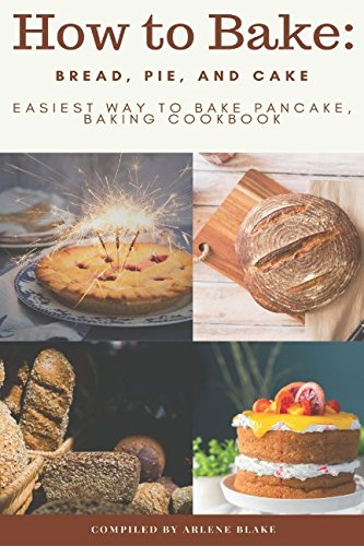 how-to-bake-bread-pie-and-cake-easiest-way-to-bake-pancake-baking-cookbook