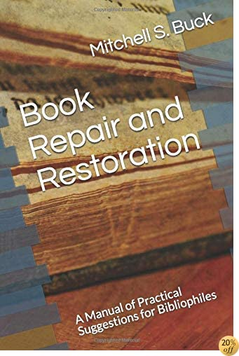 TBook Repair and Restoration: A Manual of Practical Suggestions for Bibliophiles