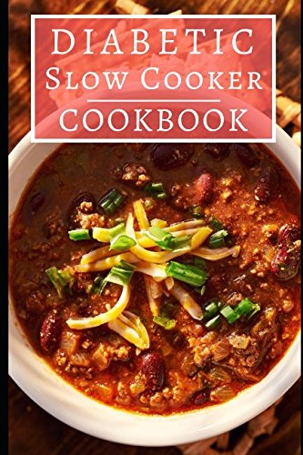 diabetic-slow-cooker-cookbook-delicious-and-healthy-diabetic-diet-slow-cooker-recipes-diabetic-cookbook