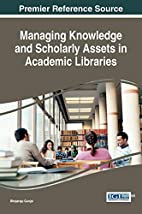 Managing Knowledge and Scholarly Assets in…