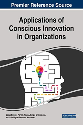 applications-of-conscious-innovation-in-organizations-advances-in-business-strategy-and-competitive-advantage
