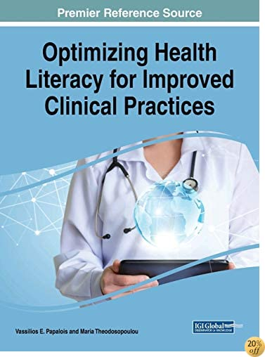 TOptimizing Health Literacy for Improved Clinical Practices (Advances in Medical Technologies and Clinical Practice)