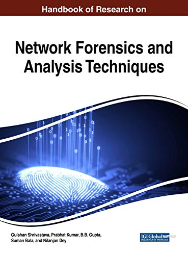 handbook-of-research-on-network-forensics-and-analysis-techniques-advances-in-information-security-privacy-and-ethics-aispe