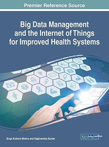 big-data-management-and-the-internet-of-things-for-improved-health-systems-advances-in-healthcare-information-systems-and-administration