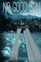 No Good Son by J. L. Vaughan