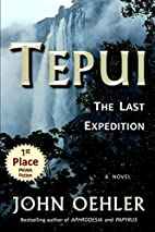 Tepui: The Last Expedition by John Oehler