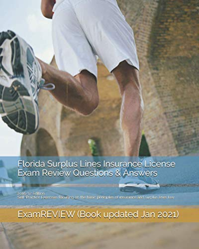 florida-surplus-lines-insurance-license-exam-review-questions-answers-2016-17-edition-self-practice-exercises-focusing-on-the-basic-principles-of-insurance-and-surplus-lines-law