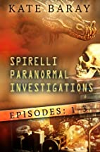 Spirelli Paranormal Investigations: Episodes…