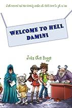 Welcome to Hell Damini by John Otis Biggs