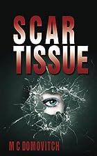 Scar Tissue by Monique Domovitch