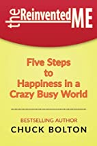 The Reinvented Me: Five Steps to Happiness…