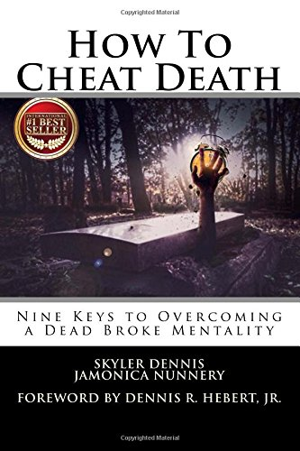 how-to-cheat-death-nine-keys-to-overcoming-a-dead-broke-mentality