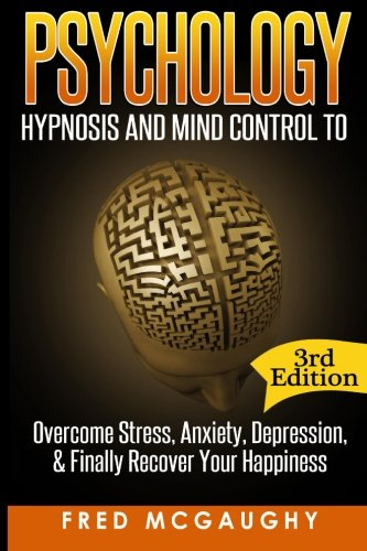 psychology-hypnosis-and-mind-control-to-overcome-stress-anxiety-depression-positive-thinking-body-language-nlp-mind-reading-cbt-hypnosis-sex-brainwashing