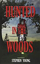 HUNTED in the WOODS: Something in the woods…