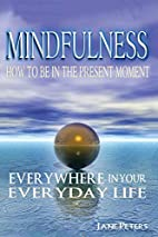Mindfulness: How to Be in The Present Moment…