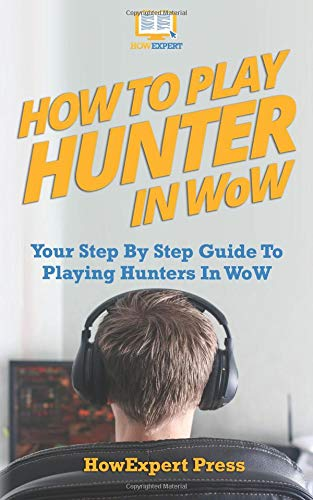 how-to-play-a-hunter-in-wow-your-step-by-step-guide-to-playing-hunters-in-wow