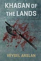 Khagan of the Lands by Veysel Arslan