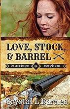 Love, Stock, & Barrel (Marriage & Mayhem)…