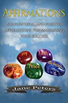 Affirmations: 500 Powerful And Positive…
