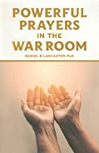 Powerful Prayers in the War Room: Learning…