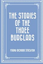 The Stories of the Three Burglars by Frank…
