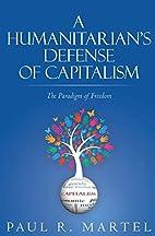 A Humanitarian's Defense of Capitalism:…