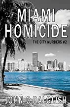 MIAMI HOMICIDE (The City Murders Book 2) by…