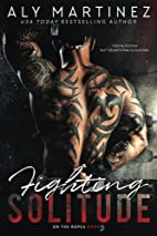 Fighting Solitude (On the Ropes, #3) by Aly…