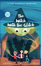 The Witch With The Glitch by Adam Maxwell