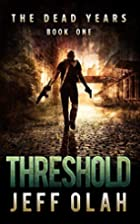 The Dead Years - THRESHOLD - Book 1 (A…