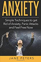 Anxiety: Simple Techniques to get Rid of…