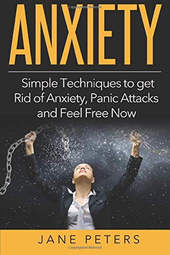anxiety-simple-techniques-to-get-rid-of-anxiety-panic-attacks-and-feel-free-now-anxiety-self-help-anxiety-cure-panic-attacks-anxiety-disorder