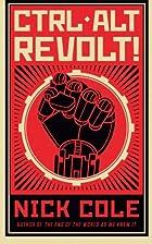 CTRL ALT Revolt! by Nick Cole
