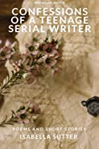 Confessions of a Teenage Serial Writer:…