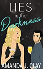 Lies in the Darkness by Amanda J. Clay