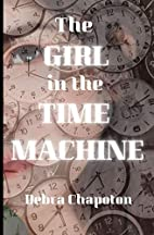 The Girl in the Time Machine by Debra…